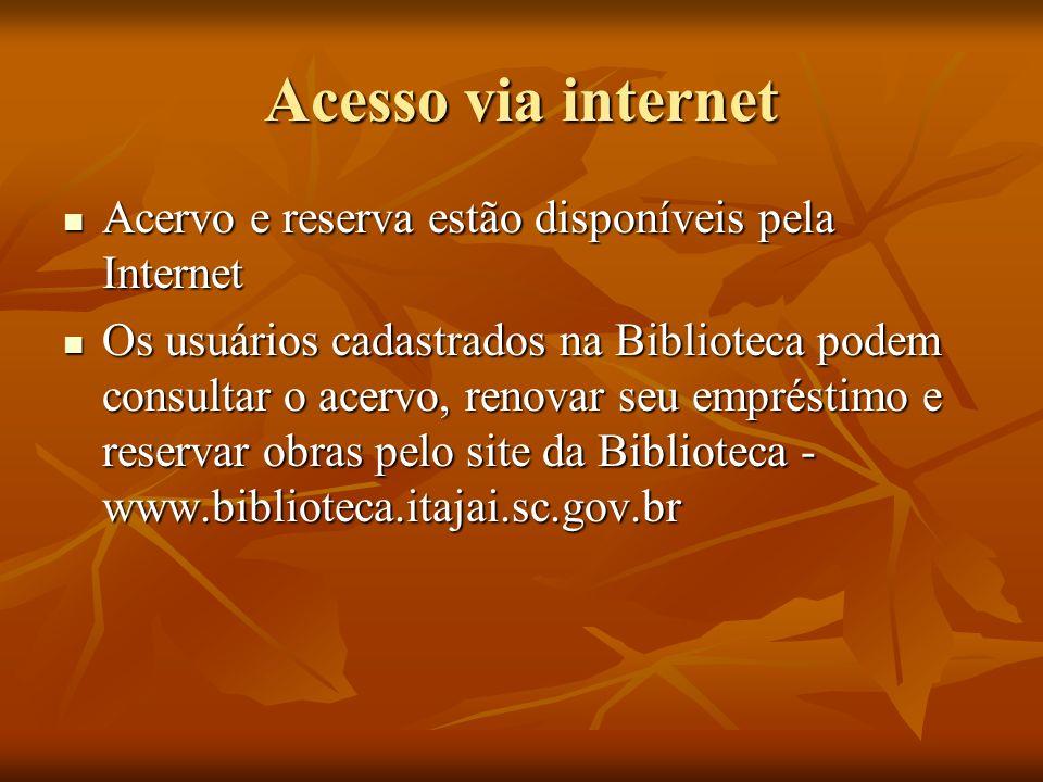 Acesso via internet Acervo e reserva estão disponíveis pela Internet