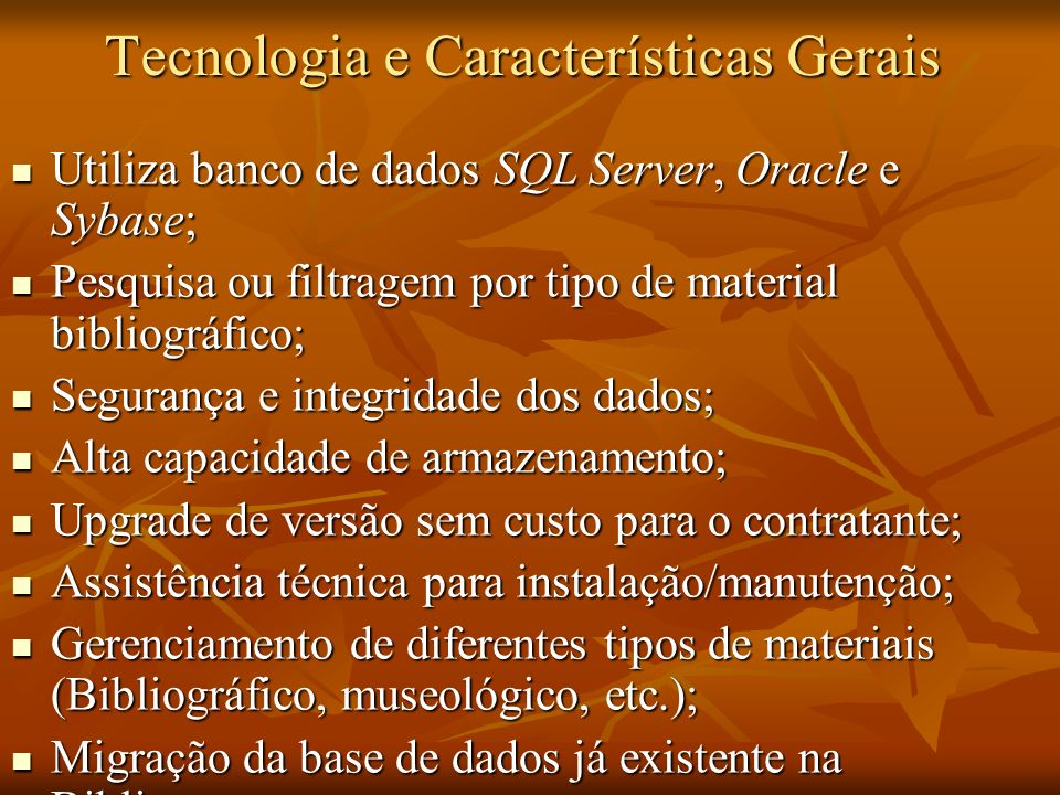 Tecnologia e Características Gerais