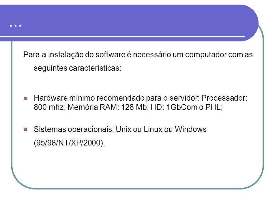 ... Para a instalação do software é necessário um computador com as seguintes características: