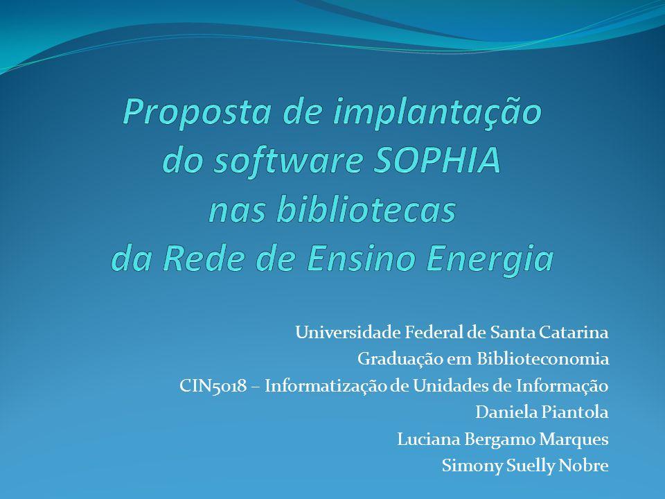 Proposta de implantação do software SOPHIA nas bibliotecas da Rede de Ensino Energia
