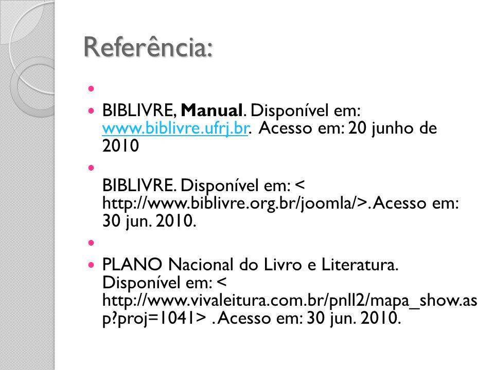 Referência: BIBLIVRE, Manual. Disponível em: www.biblivre.ufrj.br. Acesso em: 20 junho de 2010.