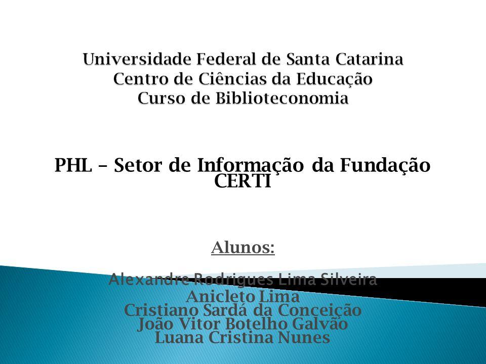 PHL – Setor de Informação da Fundação CERTI