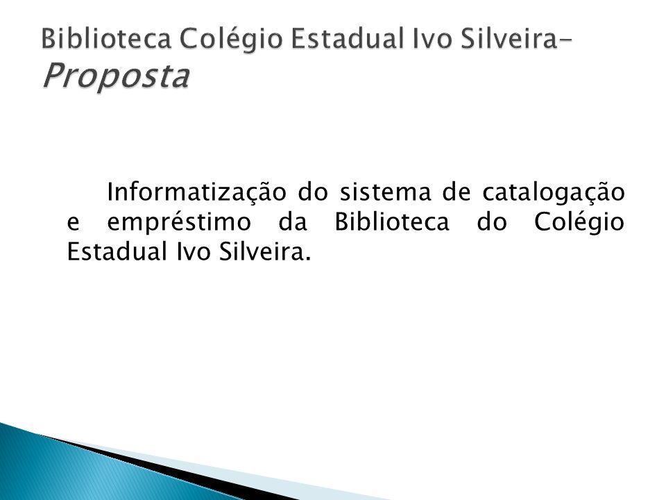 Biblioteca Colégio Estadual Ivo Silveira- Proposta