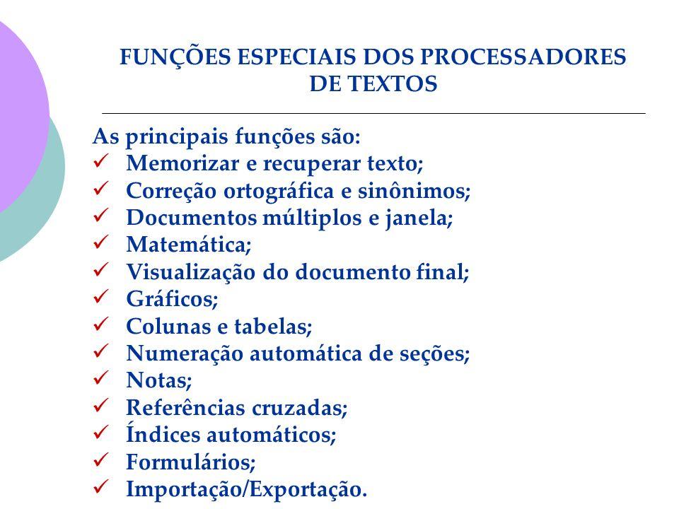 FUNÇÕES ESPECIAIS DOS PROCESSADORES DE TEXTOS