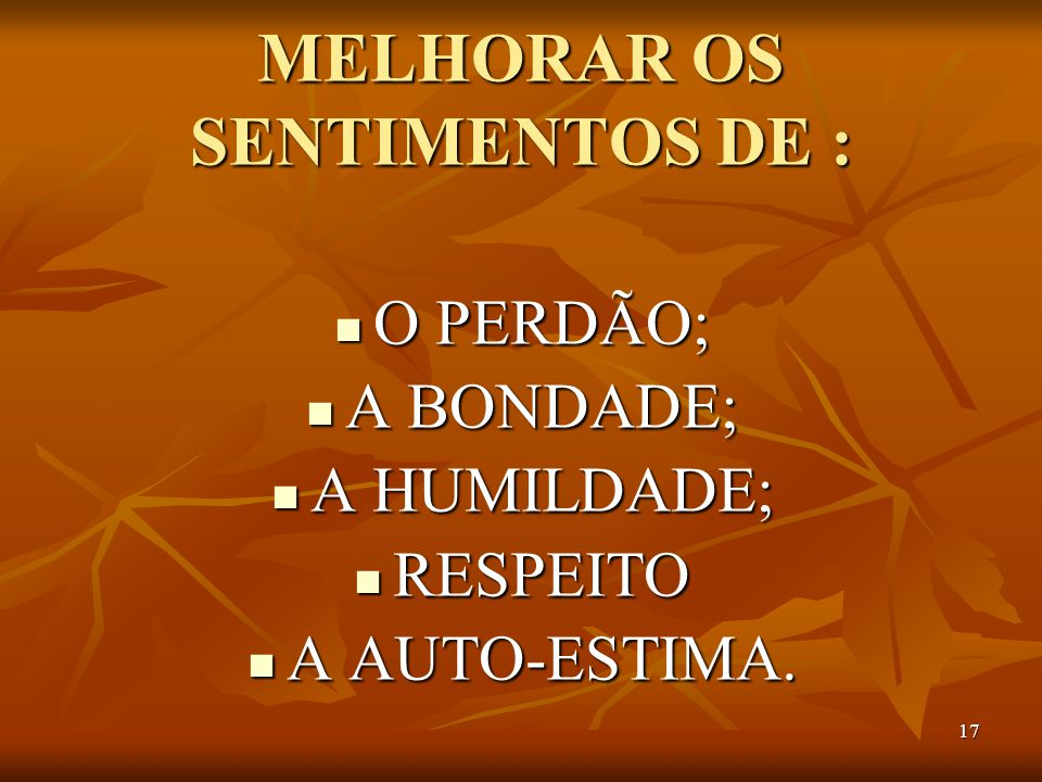 MELHORAR OS SENTIMENTOS DE :