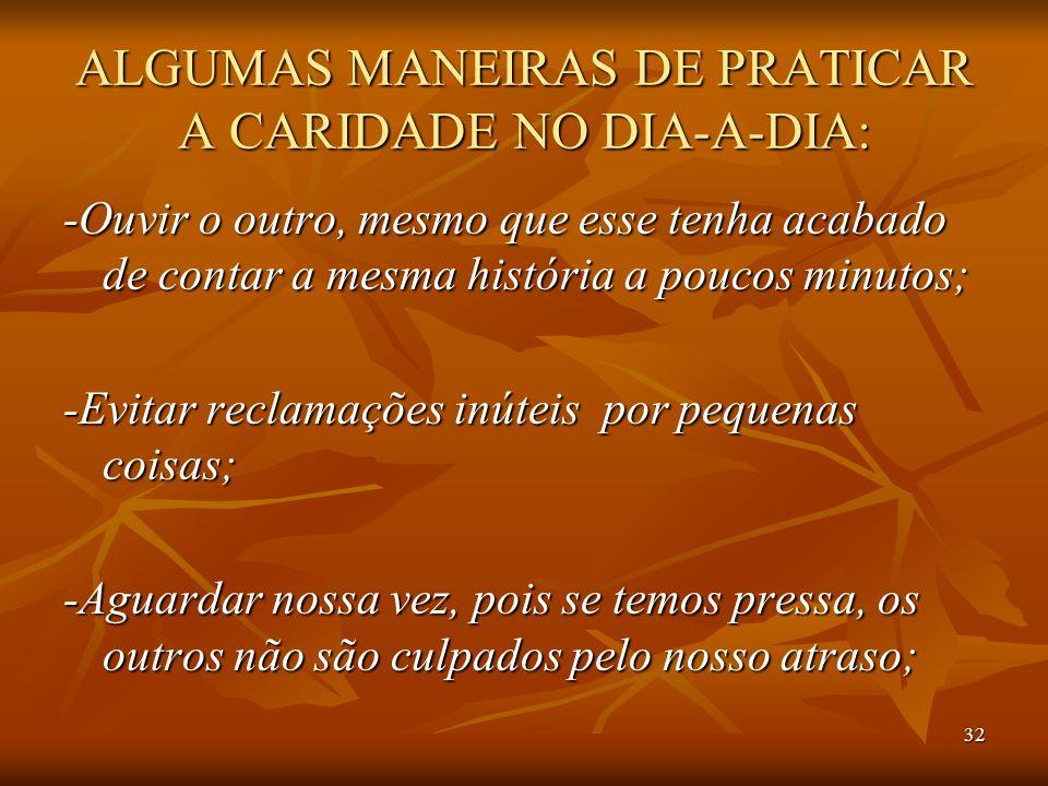 ALGUMAS MANEIRAS DE PRATICAR A CARIDADE NO DIA-A-DIA: