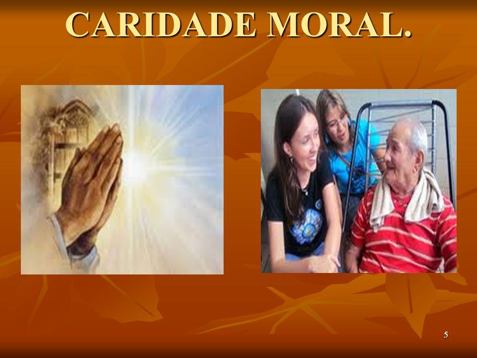 CARIDADE MORAL.