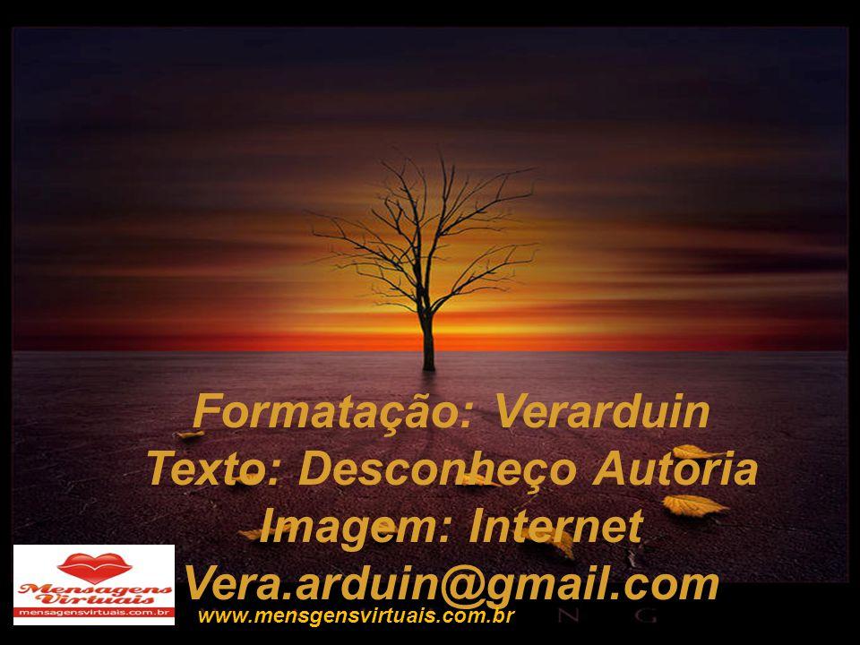 Formatação: Verarduin Texto: Desconheço Autoria