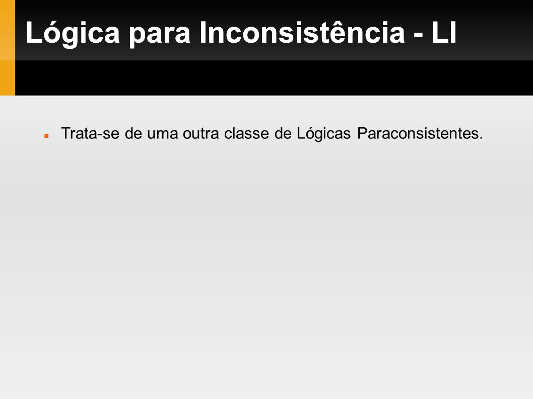 Lógica para Inconsistência - LI Lógica para Inconsistência - LI
