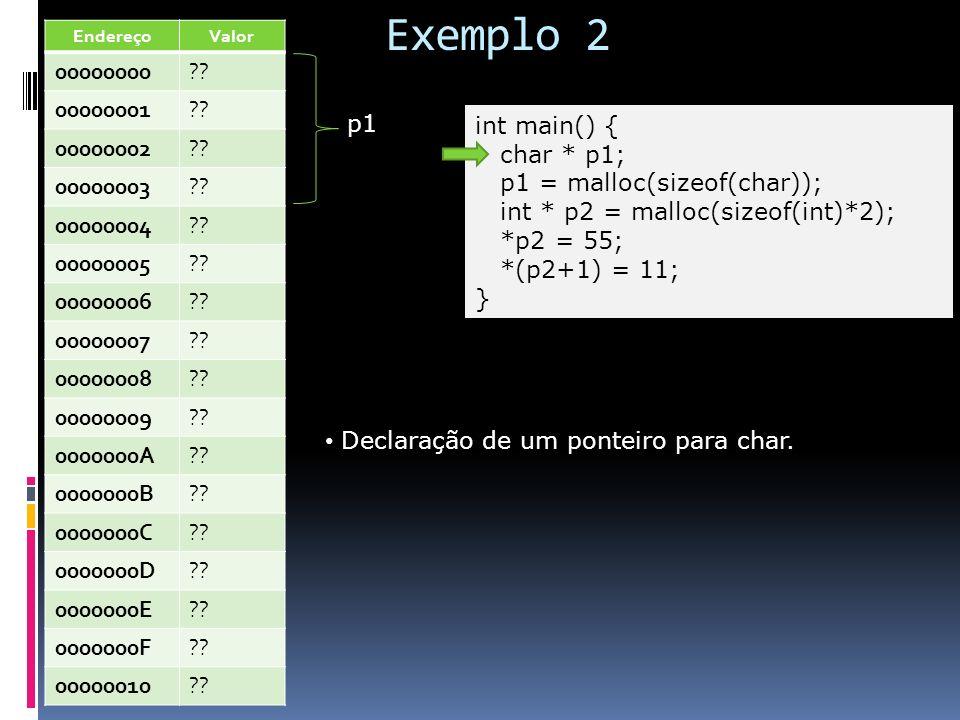 Exemplo 2 Endereço. Valor. 00000000. 00000001. 00000002. 00000003. 00000004. 00000005. 00000006.