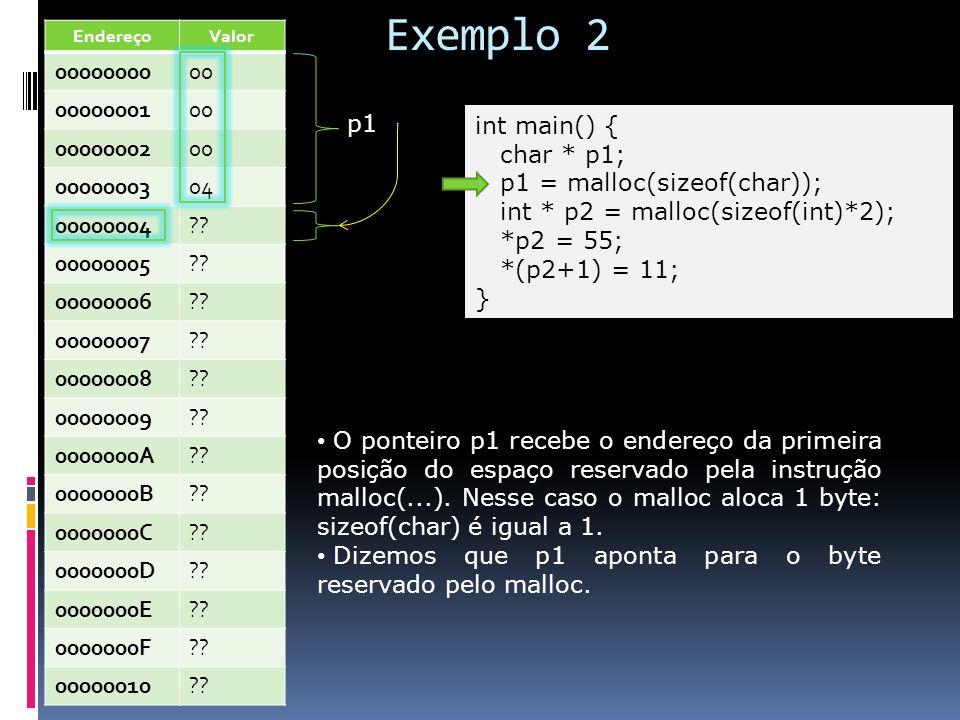 Exemplo 2 Endereço. Valor. 00000000. 00. 00000001. 00000002. 00000003. 04. 00000004. 00000005.
