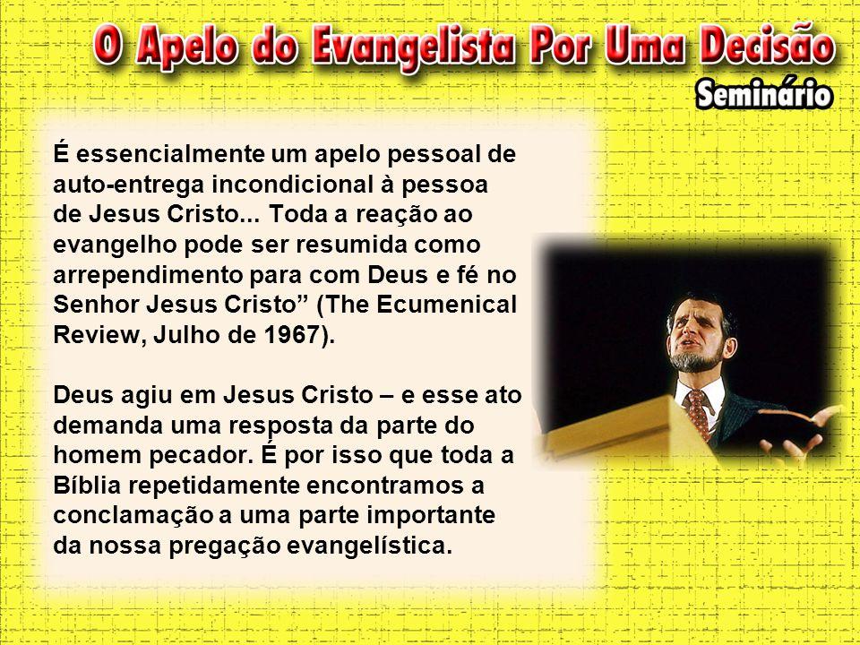 É essencialmente um apelo pessoal de auto-entrega incondicional à pessoa de Jesus Cristo...