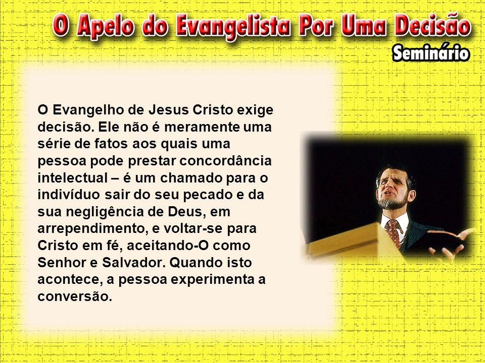 O Evangelho de Jesus Cristo exige decisão