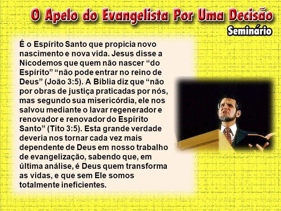 É o Espírito Santo que propicia novo nascimento e nova vida
