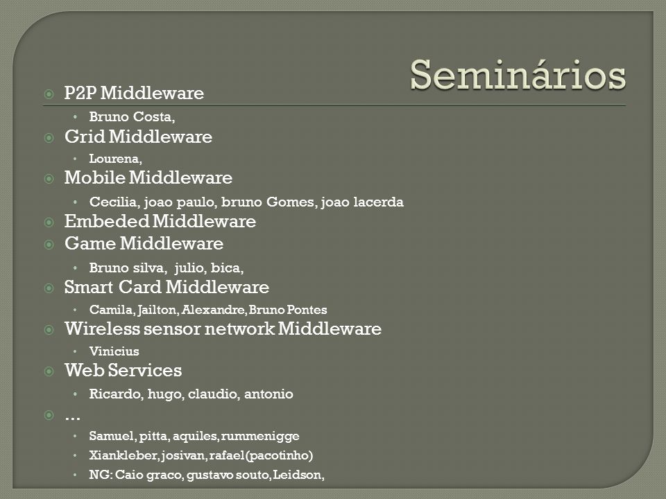 Seminários P2P Middleware Grid Middleware Mobile Middleware