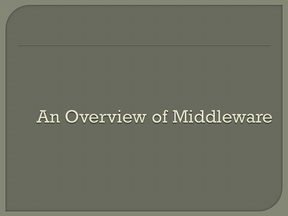 An Overview of Middleware