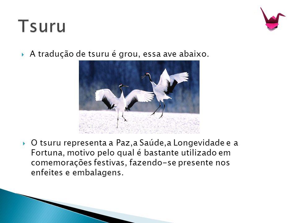 Tsuru A tradução de tsuru é grou, essa ave abaixo.