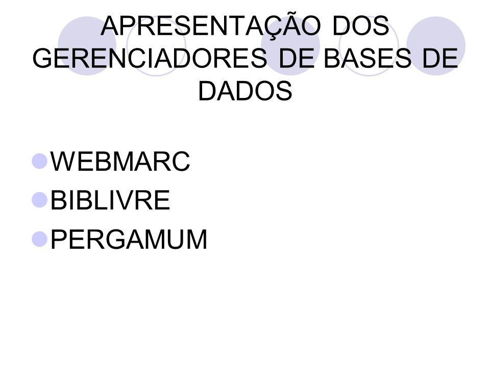 APRESENTAÇÃO DOS GERENCIADORES DE BASES DE DADOS