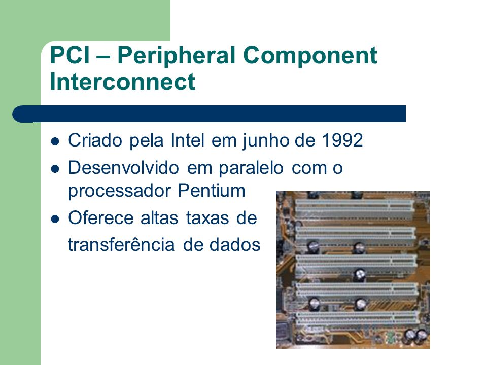 PCI – Peripheral Component Interconnect