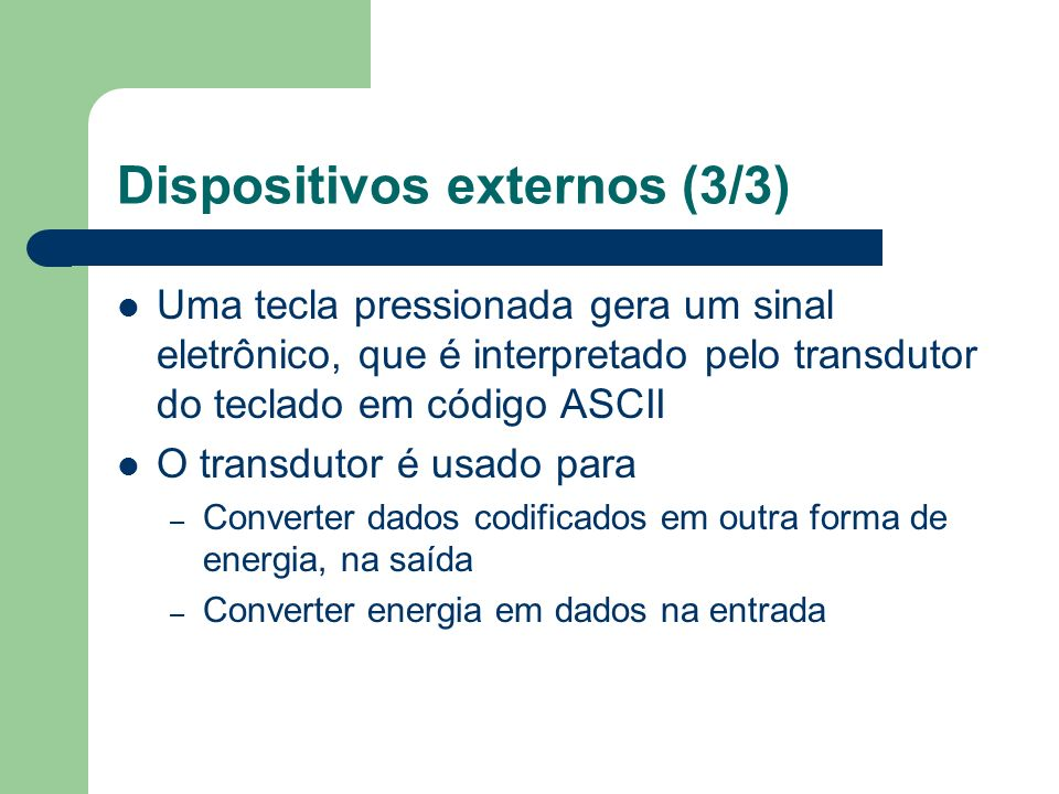 Dispositivos externos (3/3)
