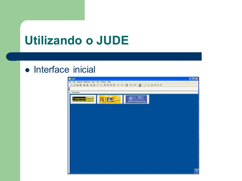 Utilizando o JUDE Interface inicial