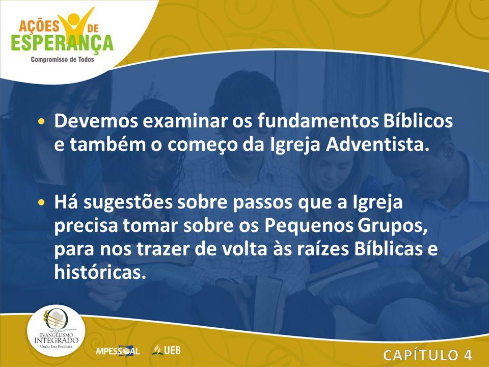 Devemos examinar os fundamentos Bíblicos e também o começo da Igreja Adventista.