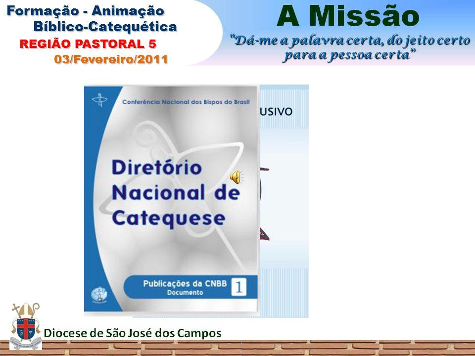 REGIÃO PASTORAL 5 Formação - Animação Bíblico-Catequética