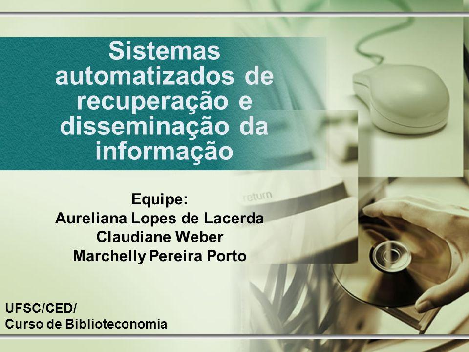 Sistemas automatizados de recuperação e disseminação da informação