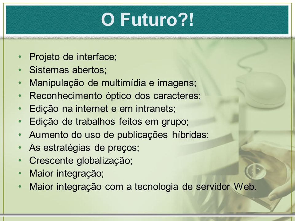 O Futuro ! Projeto de interface; Sistemas abertos;