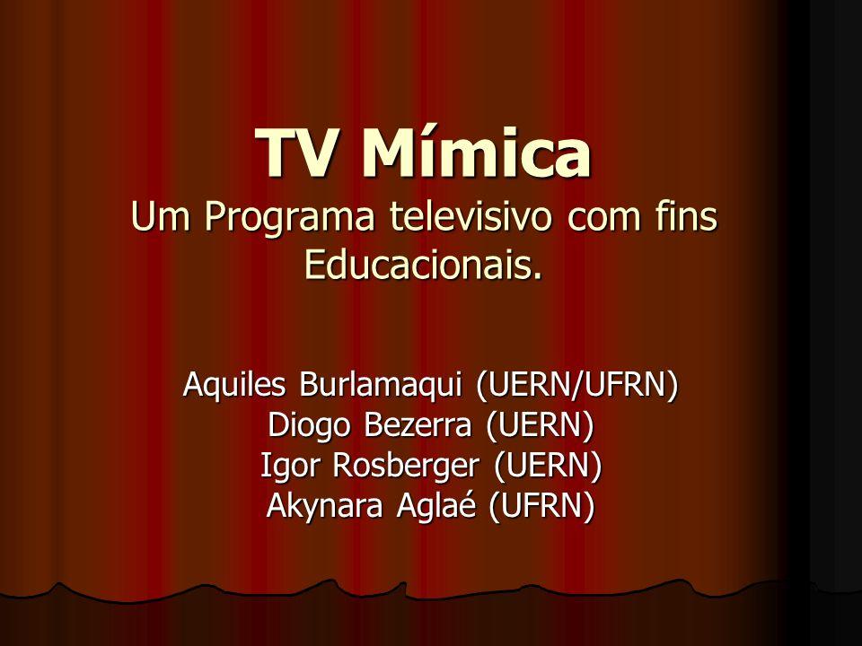 TV Mímica Um Programa televisivo com fins Educacionais.