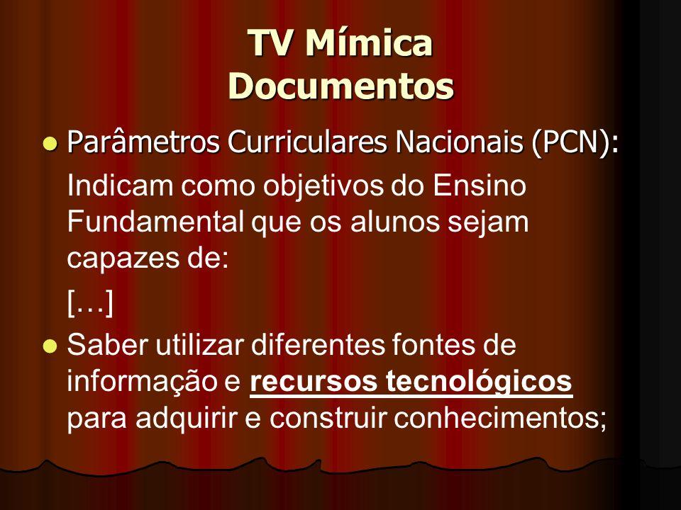 TV Mímica Documentos Parâmetros Curriculares Nacionais (PCN):