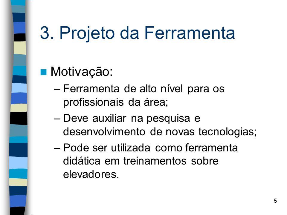 3. Projeto da Ferramenta Motivação: