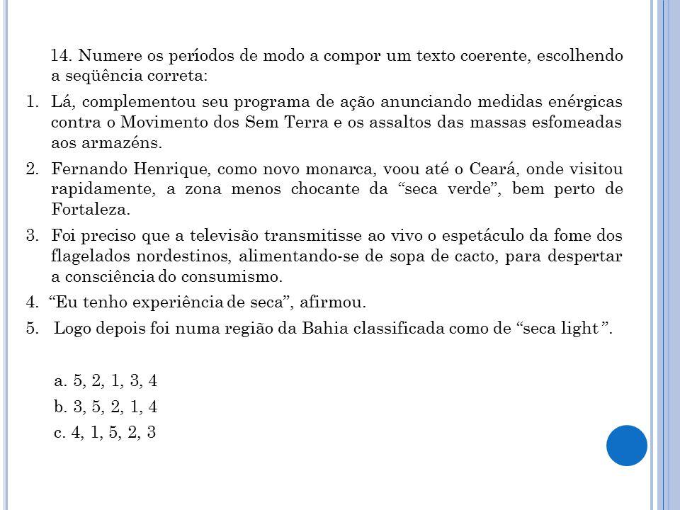 14. Numere os períodos de modo a compor um texto coerente, escolhendo a seqüência correta: 1.