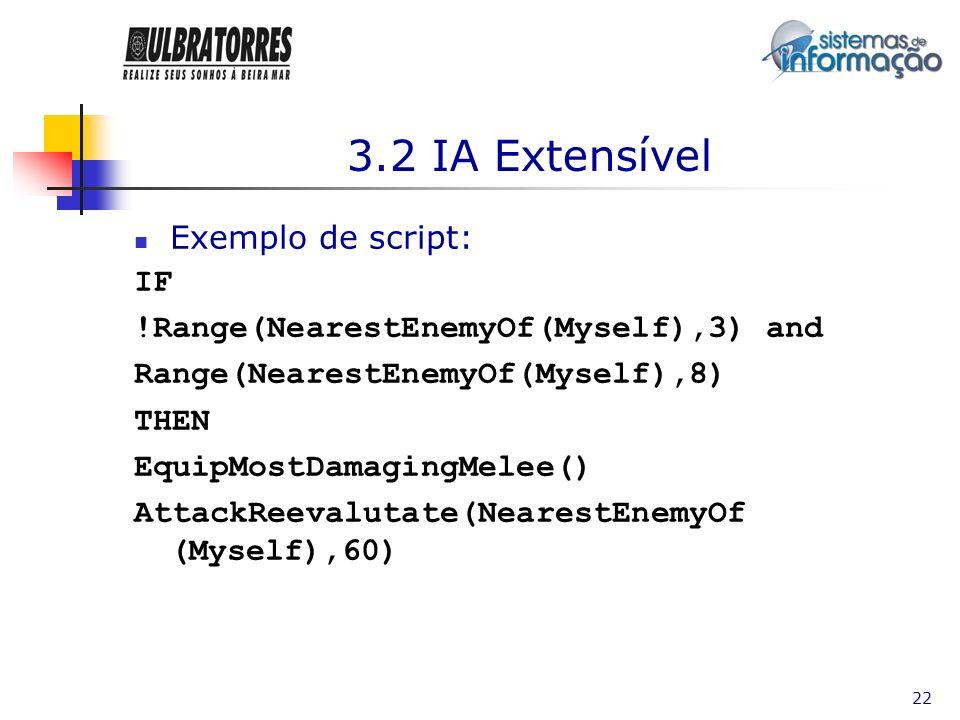 3.2 IA Extensível Exemplo de script: IF