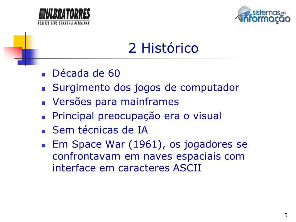 2 Histórico Década de 60 Surgimento dos jogos de computador