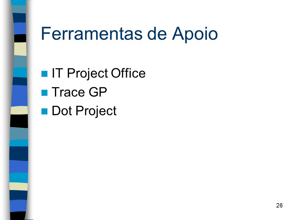 Ferramentas de Apoio IT Project Office Trace GP Dot Project