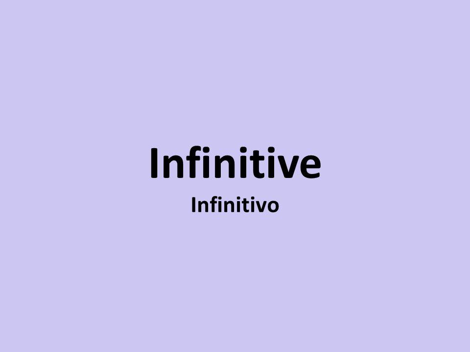 Infinitive Infinitivo