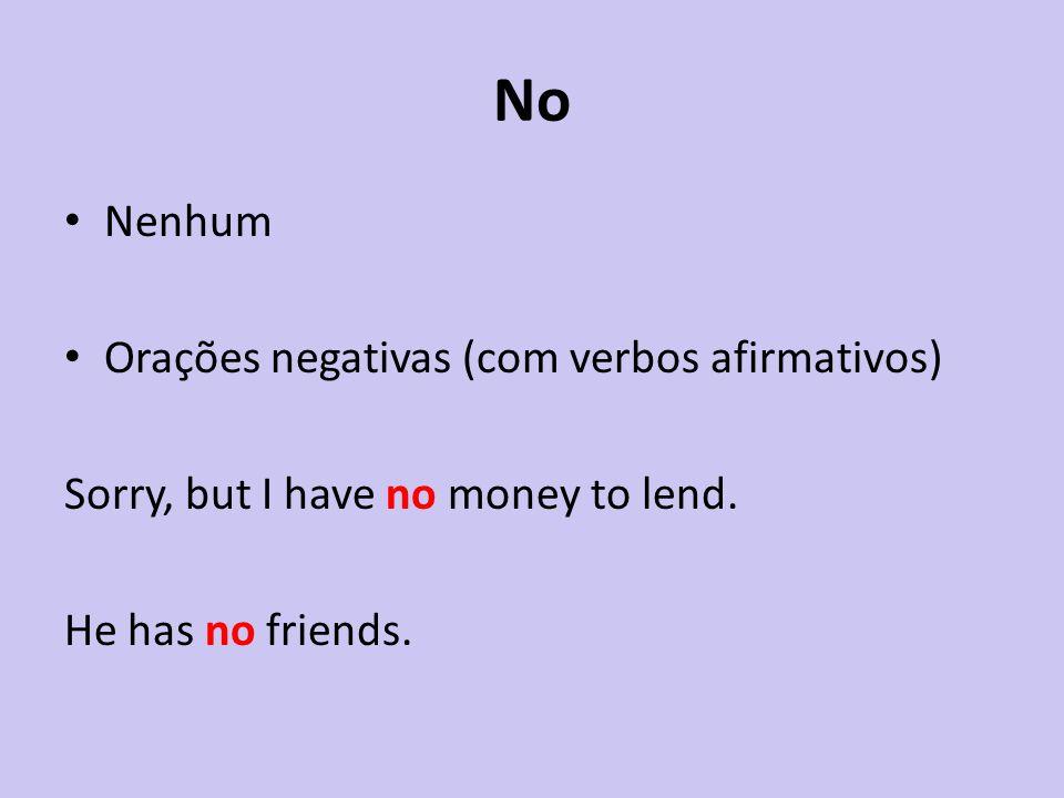 No Nenhum Orações negativas (com verbos afirmativos)
