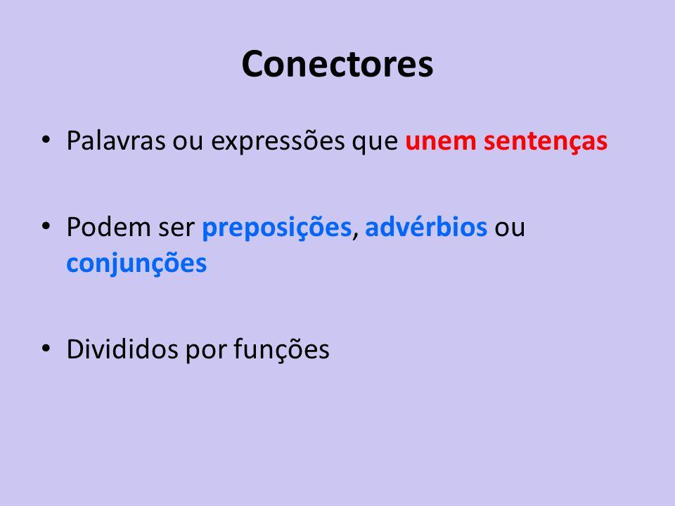 Conectores Palavras ou expressões que unem sentenças
