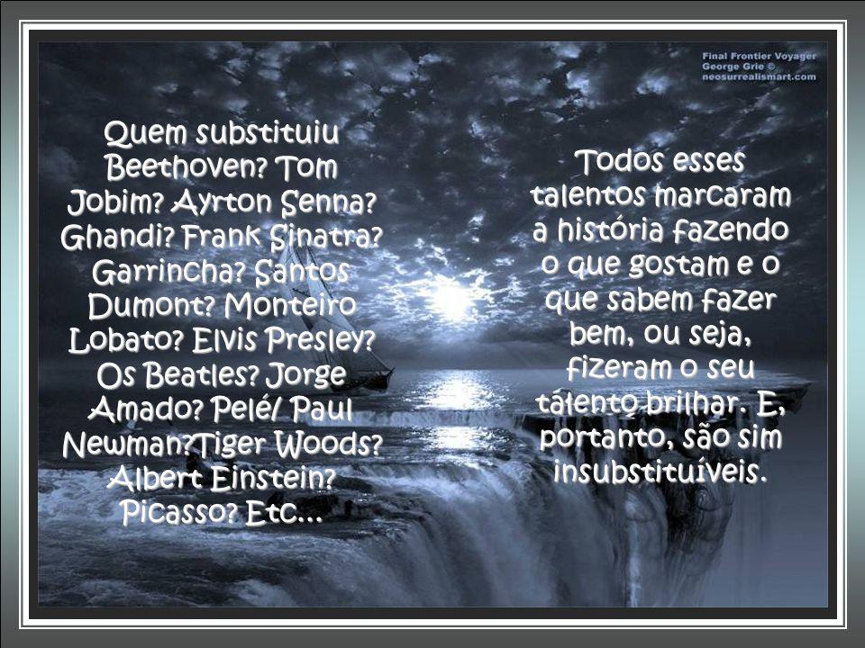 Quem substituiu Beethoven. Tom Jobim. Ayrton Senna. Ghandi