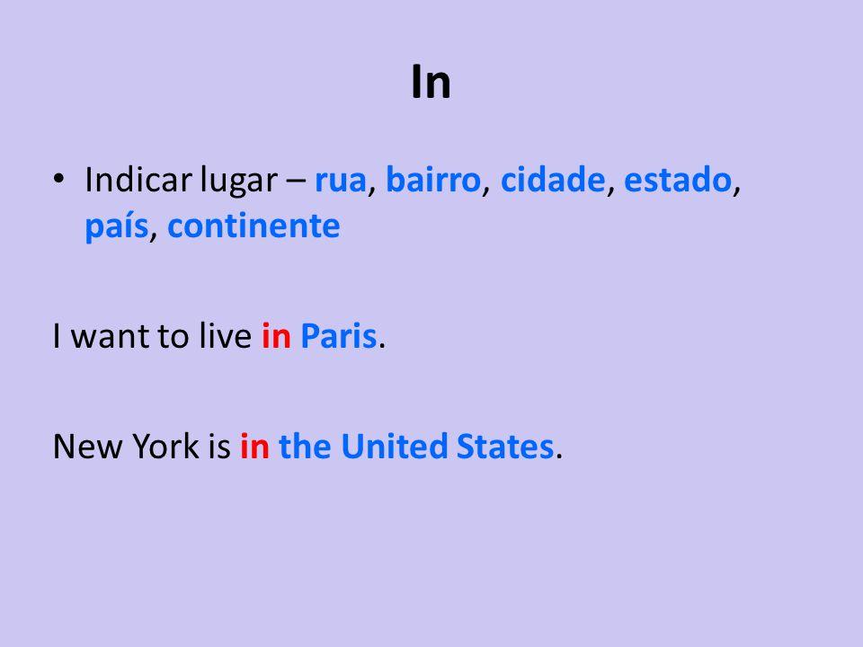 In Indicar lugar – rua, bairro, cidade, estado, país, continente