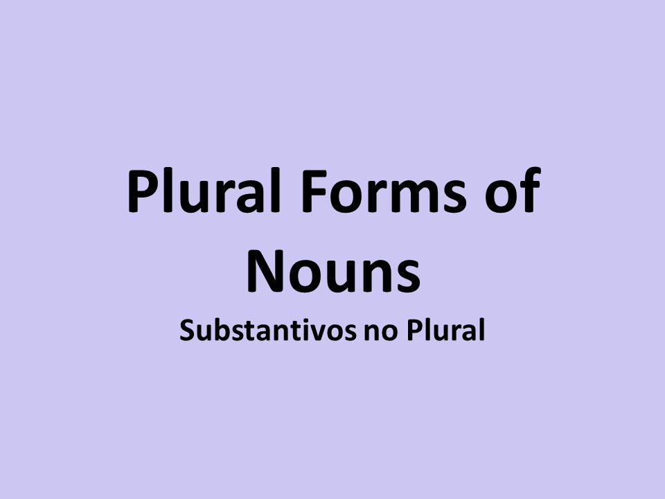 Plural Forms of Nouns Substantivos no Plural