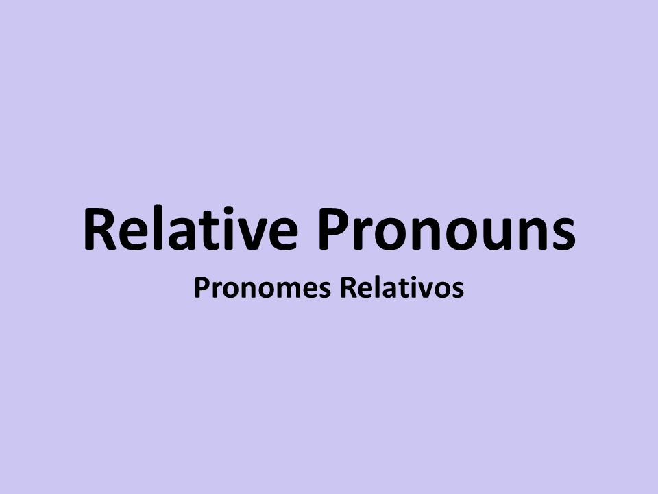 Relative Pronouns Pronomes Relativos