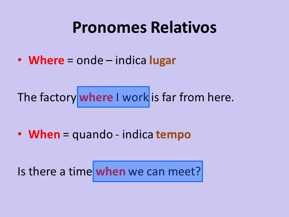 Pronomes Relativos Where = onde – indica lugar