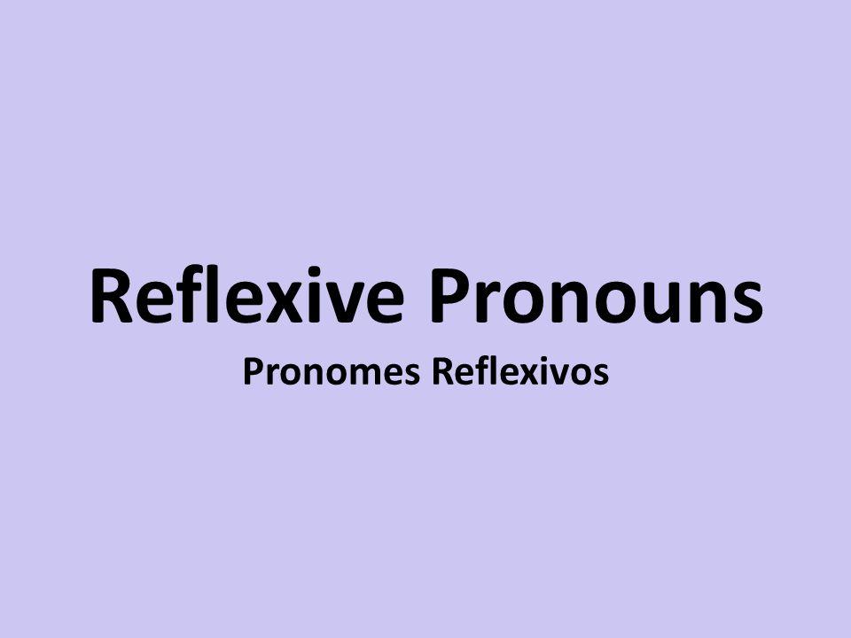 Reflexive Pronouns Pronomes Reflexivos