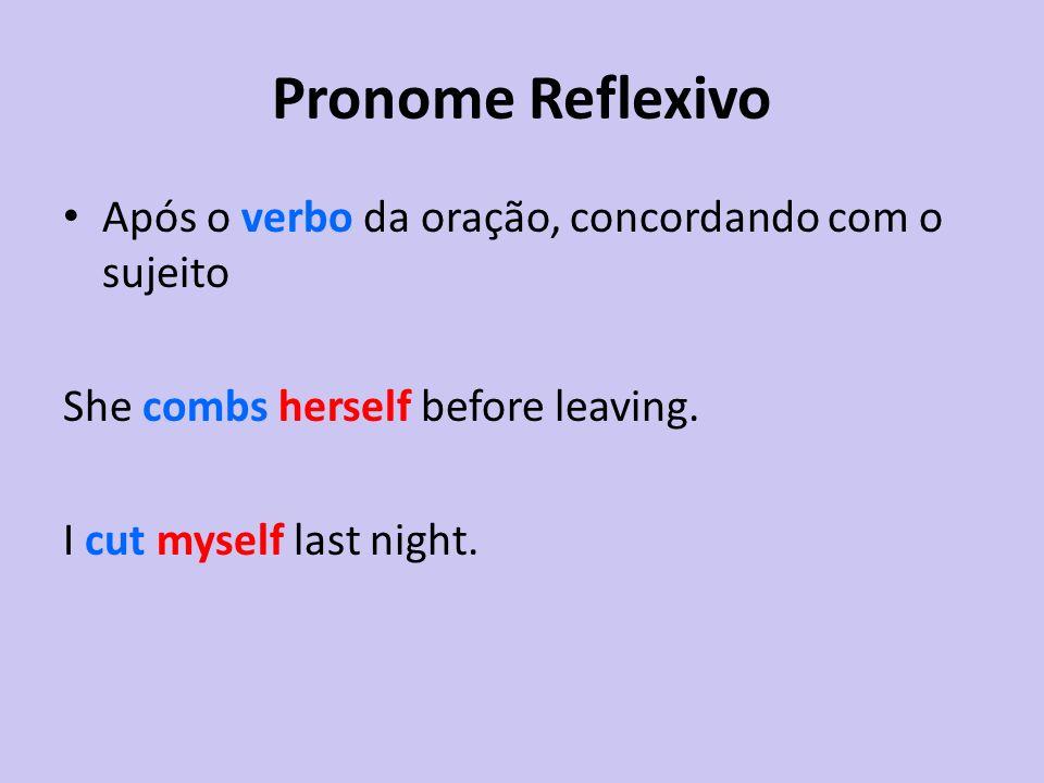 Pronome Reflexivo Após o verbo da oração, concordando com o sujeito