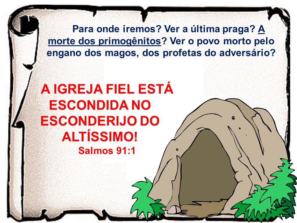 A IGREJA FIEL ESTÁ ESCONDIDA NO ESCONDERIJO DO ALTÍSSIMO!