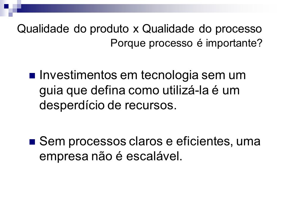 Sem processos claros e eficientes, uma empresa não é escalável.