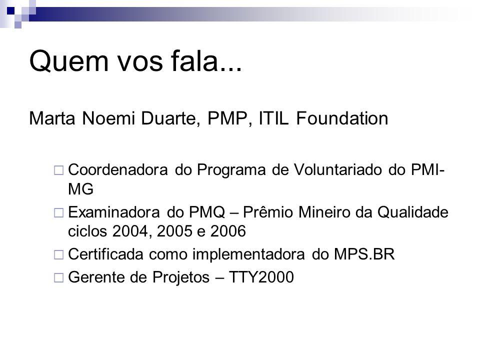 Quem vos fala... Marta Noemi Duarte, PMP, ITIL Foundation