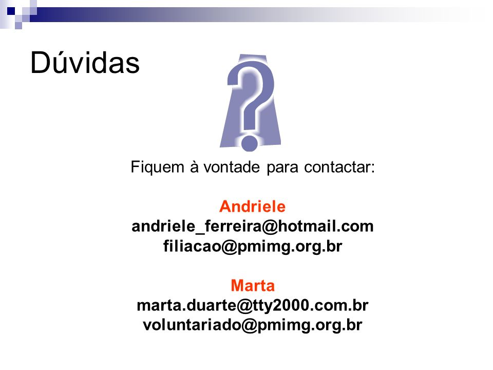 Fiquem à vontade para contactar:
